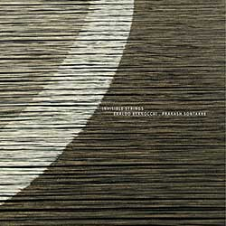 Bernocchi, Eraldo / Prakash Sontakke : Invisible Strings (Rarenoise Records)