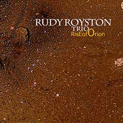 Royston, Rudy Trio: Rise of Orion (Greenleaf Music)