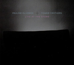 Oliveros, Pauline / Connie Crothers: Live At The Stone (Important Records)