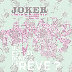 Joker (Joane Hetu): Ou Est-il Donc Ce Reve?