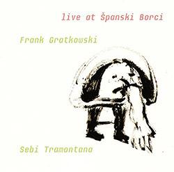 Gratkowski, Frank / Sebi Tramontana: Live At Spanski Borci