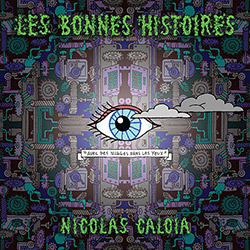 Caloia, Nicolas  : Les Bonnes Histoires <i>[Used Item]</i> (Ambiances Magnetiques)