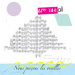 Nous Percons Les Oreilles (Derome / Hetu): Un ideal <i>[Used Item]</i> (Ambiances Magnetiques)