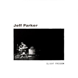 Parker, Jeff: Slight Freedom