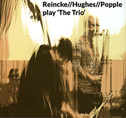 "Reincke / Huges / Popple: Play ""The Trio"""