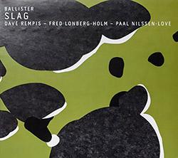 Ballister (Renpis / Lonberg-Holm / Nilssen-Love): Slag