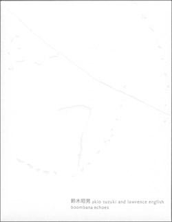 Suzuki, Akio / Lawrence English: Boombana Echoes Fan  [CD + PRINTS]