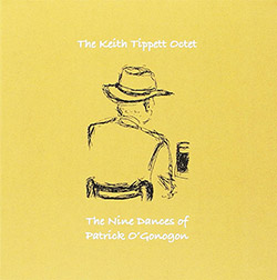 Tippett, Keith Octet: The Nine Dances Of Patrick O'Gonogon (Discus)