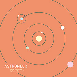Zuydervelt, Rutger : Astroneer (Original Game Soundtrack) (Machinefabriek)