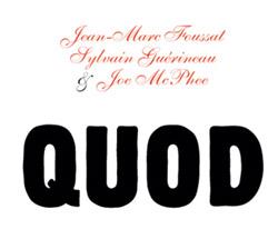 Foussat, Jean-Marc / Sylvain Guerineau / Joe McPhee: Quod