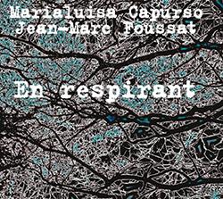 Capurso, Maria Luisa / Jean-Marc Foussat: En Respirant (Fou Records)