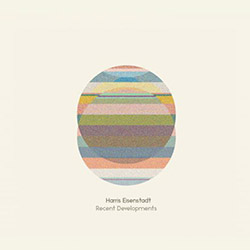 Harris Eisenstadt: Recent Developments (Songlines)