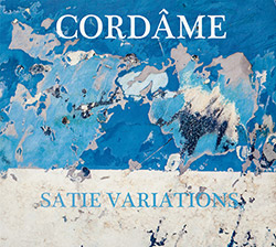 Cordame: Satie Variations