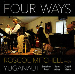 Mitchell, Roscoe With Yuganaut (Rush / Abbs / Mann): Four Ways (NESSA)