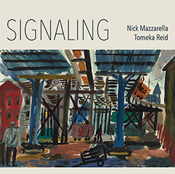 Mazzarella, Nick / Tomeka Reid: Signaling (NESSA)