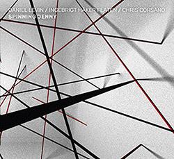 Levin, Daniel / Ingebrigt Haker Flaten / Chris Corsano: Spinning Jenny