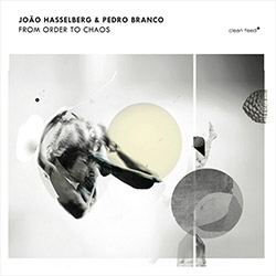 Hasselberg, Joao / Pedro Branco: From Order To Chaos (Clean Feed)