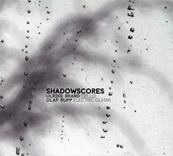 Ulrike Brand / Olaf Rupp: Shadowscores (Creative Sources)