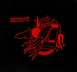 Squidlux (Seidl / Goodwin / Hall / Lemoine): Squidlux (Creative Sources)
