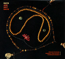Chagas / Halkvist / Sieben: Days Are Not Days (Creative Sources)
