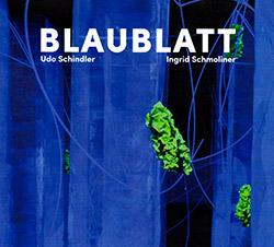 Schindler, Udo / Ingrid Schmoliner: Blaublatt