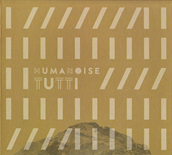HumaNoise: Tutti (Creative Sources)