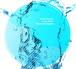 Siwula, Blaise / Jorge Nuno: Waterscapes (Creative Sources)