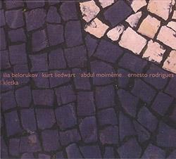 Belorukov, Ilia / Kurt Liedwart / Abdul Moimeme / Ernesto Rodrigues: Kletka (Creative Sources)