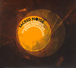 Rodrigues / Petzold / Rodrigues: Sacred Noise [2 CDs] (Creative Sources)