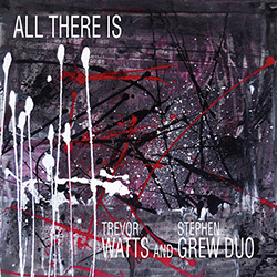 Trevor Watts and Stephen Grew Duo: All There Is (Discus)