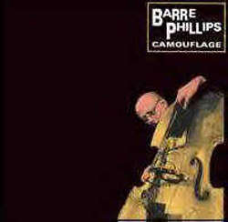 Phillips, Barre: Camouflage