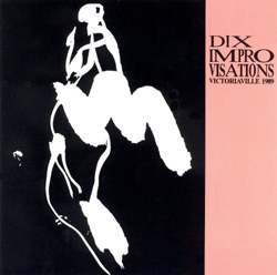 Various Artists: Dix Improvisations - Victoriaville 1989 (Les Disques Victo)