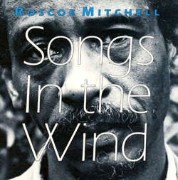 Mitchell, Roscoe: Songs In The Wind (Les Disques Victo)