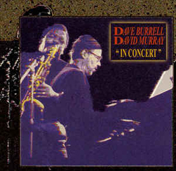 Burrell, Dave / David Murray: In Concert (Les Disques Victo)