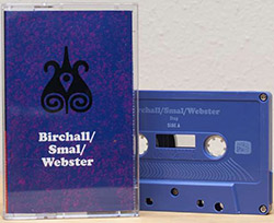 Birchall / Smal / Webster: Drop Out [CASSETTE]