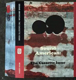 Sound American: The Cassette Issue tape: Featuring Nate Wooley [CASSETTE]