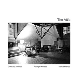 Almeida, Goncalo / Rodrigo Amado / Marco Franco: The Attic (NoBusiness)