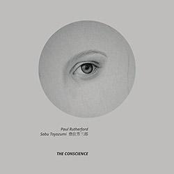 Rutherford, Paul / Sabu Toyozumi: The Conscience [VINYL]