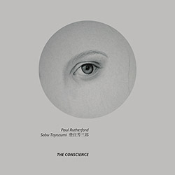 Rutherford, Paul / Sabu Toyozumi: The Conscience (NoBusiness)