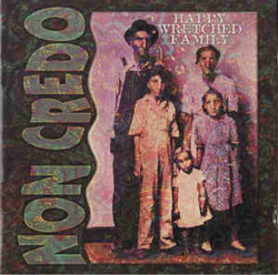 Non Credo: Happy Wretched Family (Les Disques Victo)