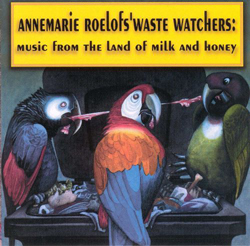 Roelofs', Annemarie Waste Watchers: Music From The Land Of Milk And Honey (Les Disques Victo)