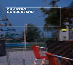 Cilantro (Angelica Castello / Billy Roisz): Borderland (Mikroton Recordings)