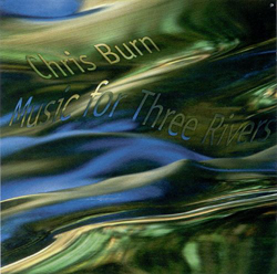 Burn, Chris: Music For Three Rivers (Les Disques Victo)