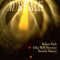 Dick, Robert / John Wolf Brennan / Daniele Patumi : Aurealis (Les Disques Victo)
