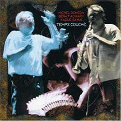 Doneda, Michel / Benat Achiary / Kazue Sawai : Temps Couche (Les Disques Victo)