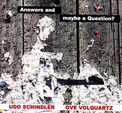 Schindler, Udo / Ove Volquartz: Answers And Maybe A Question?