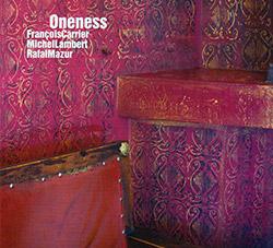Carrier, Francois / Michel Lambert / Rafal Mazur: Oneness