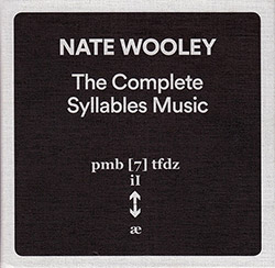 Wooley, Nate: The Complete Syllables Music [4 CD Box Set] (Pleasure of the Text Records)
