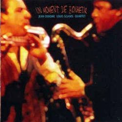 Derome, Jean / Louis Sclavis Quartet: Un Moment De Bonheur
