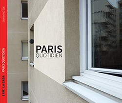 La Casa, Eric : Paris Quotidien [CD+60 page booklet of photos & text]